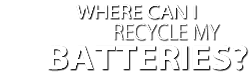 Where Can You Recycle Your Batteries?
