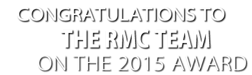 Congratulations to The RMC Team on the Recent 2015 Award